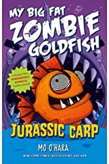 Jurassic Carp: My Big Fat Zombie Goldfish Kindle Edition