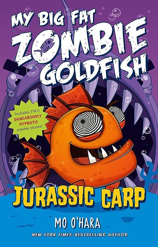 満足できる空いている音楽家Jurassic Carp: My Big Fat Zombie Goldfish (English Edition)