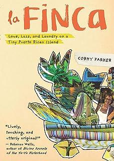 La Finca: Love, Loss, and Laundry on a Tiny Puerto Rican Island