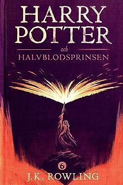 Harry Potter och Halvblodsprinsen (Swedish Edition)