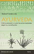 Ayurveda: Cómo prevenir y curar las enfermedades según su constitución (Biblioteca de la Salud)