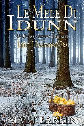 Le Mele di Idunn - Libro I - Ragnarok Era