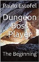 Dungeon Boss Player: The Beginning