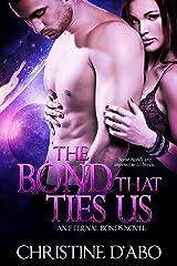 The Bond That Ties Us (Eternal Bonds Book 1) Kindle Edition