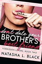 Date Your Brother's Best Friend (Forbidden Lovers Book 2)