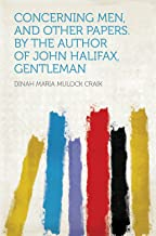 Concerning Men, and Other Papers. by the Author of John Halifax, Gentleman