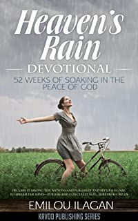 Heaven's Rain Devotional: 52 Weeks Of Soaking In The Peace of God (Kavod Devotional Series Book 1) (English Edition)