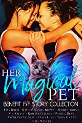 Her Magical Pet: Benefit F/F Story Collection Kindle Edition