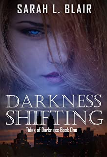 Darkness Shifting: Tides of Darkness Book One