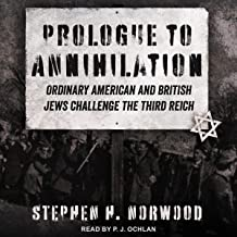 Prologue to Annihilation: Ordinary American and British Jews Challenge the Third Reich