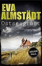 Ostseegruft: Pia Korittkis fünfzehnter Fall (Kommissarin Pia Korittki 15) (German Edition)