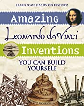 Amazing Leonardo da Vinci Inventions: You Can Build Yourself (Build It Yourself) (English Edition)