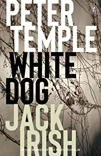 White Dog: Jack Irish book 4 (Jack Irish Novels)