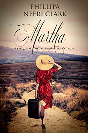 Martha: Prequel to The Stationmaster's Cottage (River's End Mystery Romance)