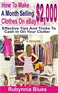 How To Make $2,000 A Month Selling Clothes On eBay: Effectiv