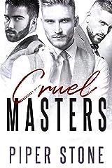 Cruel Masters: A Dark Billionaire Romance Kindle Edition