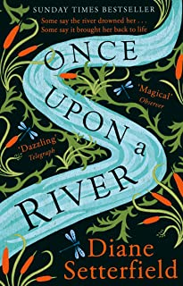 Once Upon a River: The spellbinding Sunday Times bestseller