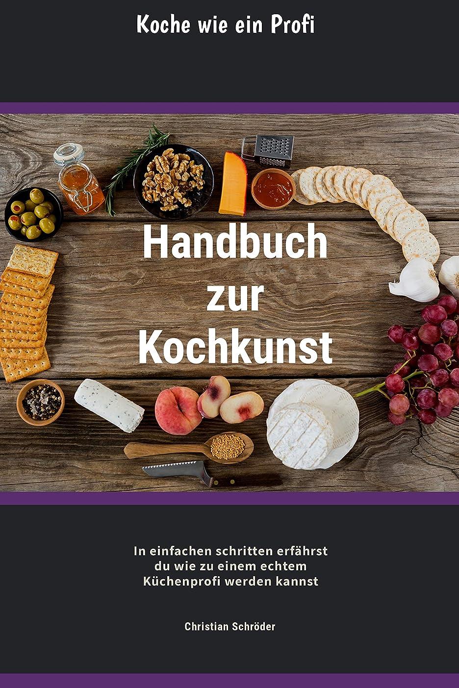 することになっている休憩弾力性のあるHandbuch zur Kochkunst: Koche wie ein Profi (German Edition)