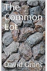 The Common Lot: A Novel Kindle Edition