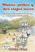 Mulas, pollos y dos viejos locos (Spanish Edition)