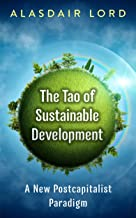 The Tao of Sustainable Development: A new Postcapitalist Paradigm (English Edition)