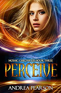Perceive (Mosaic Chronicles Book 3)
