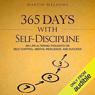 365 Days With Self-Discipline: 365 Life-Altering Thoughts on Self-Control, Mental Resilience, and Success