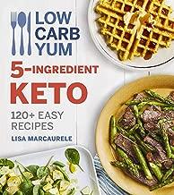 Low Carb Yum 5-Ingredient Keto: 120+ Easy Recipes