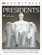 DK Eyewitness Books: Presidents: Explore the Lives of the Presidents Who Shaped American History from the Founding Fathers to Today's Leaders