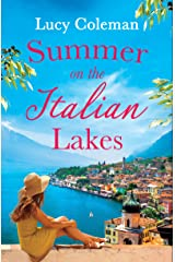 Summer on the Italian Lakes: the perfect feel good love story from bestselling author Lucy Coleman (English Edition) Format Kindle