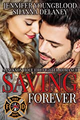 Saving Forever (Jackson Hole Firefighter Romance Book 6) Kindle Edition