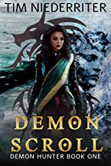 Demon Scroll (Demon Hunter Book 1) Kindle Edition