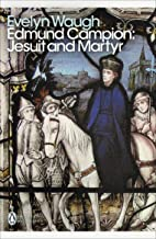 Modern Classics Edmund Campion Jesuit and Martyr (Penguin Modern Classics)