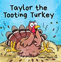 Download Taylor the Tooting Turkey: A Story About a Turkey Who Toots (Farts) (Farting Adventures) PDF