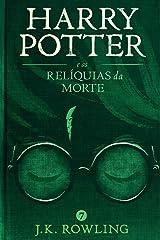 Harry Potter e as Relíquias da Morte eBook Kindle