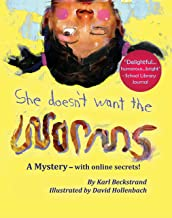 She Doesn't Want the Worms!: A Mystery - with Online Secrets (Mini-mysteries for Minors Book 3)