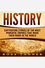 History: Captivating Stories of the Most Powerful Empires That Made Their Mark in the World Livres audio Audible