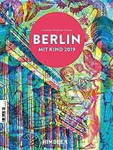 BERLIN MIT KIND 2019: Der Familien-Freizeit-Guide. Mit 1000