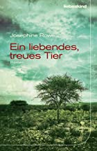 Ein liebendes, treues Tier: Roman (German Edition)
