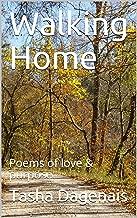 Walking Home: Poems of love & purpose