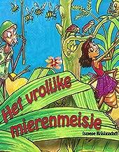 Het vrolijke mierenmeisje (Surinaams verhaal over mieren) (Dutch Edition)