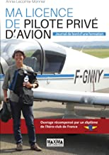 Ma licence de pilote privé d'avion: Journal de bord d'une formation (Hors collection) (French Edition)