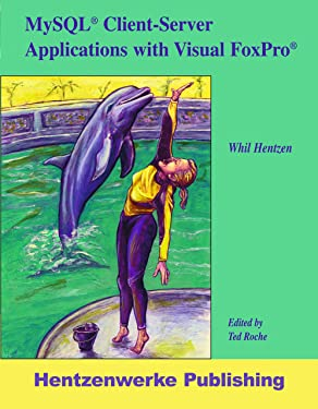 MySQL Client-Server Applications with Visual FoxPro