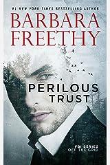 Perilous Trust (Off the Grid: FBI Series Book 1) Kindle Edition