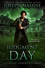 Judgment Day: A Supernatural Adventure Series (The Templar Chronicles Book 5) Kindle Edition