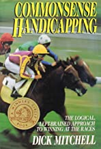 Commonsense Handicapping: the Logical, Left-Brained Approach to Winning at the Races