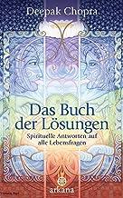 Das Buch der Lösungen: Spirituelle Antworten auf alle Lebensfragen (German Edition)