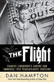 The Flight: Charles Lindbergh's Daring and Immortal 1927 Transatlantic Crossing