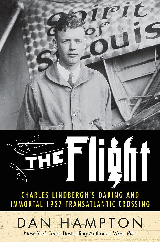 締める政治家拍手するThe Flight: Charles Lindbergh's Daring and Immortal 1927 Transatlantic Crossing (English Edition)