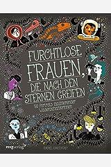 Furchtlose Frauen, die nach den Sternen greifen: 50 Portraits faszinierender Wissenschaftlerinnen (German Edition) Kindle Edition